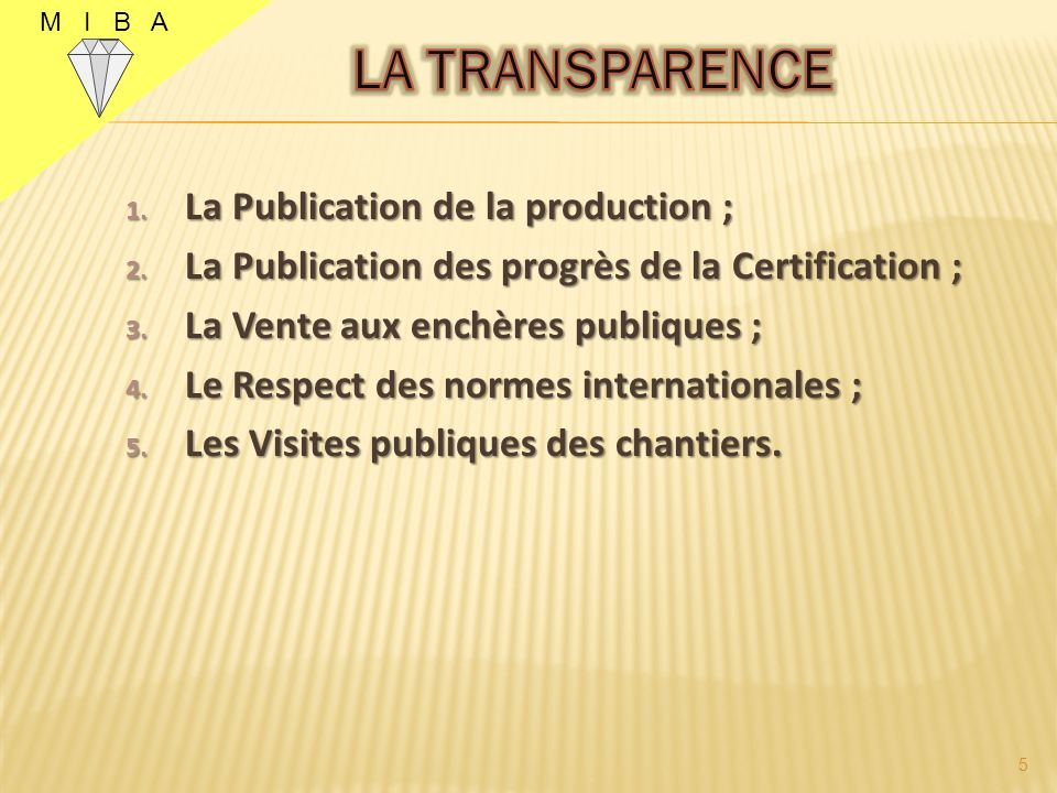 1. La Publication de la production ; 2. La Publication des progrès de la Certification ; 3.