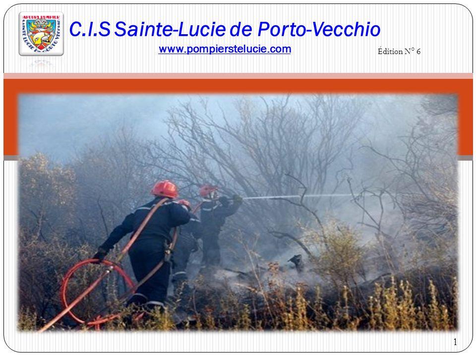 C.I.S Sainte-Lucie de Porto-Vecchio www.pompierstelucie.com Édition N° 6 1