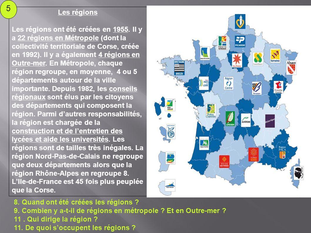 Les régions Les régions ont été créées en 1955. Il y a 22 régions en Métropole (dont la collectivité territoriale de Corse, créée en 1992). Il y a éga