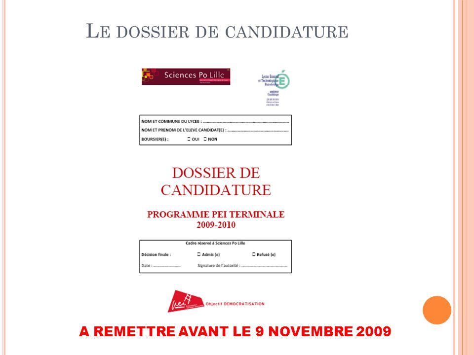 L E DOSSIER DE CANDIDATURE A REMETTRE AVANT LE 9 NOVEMBRE 2009