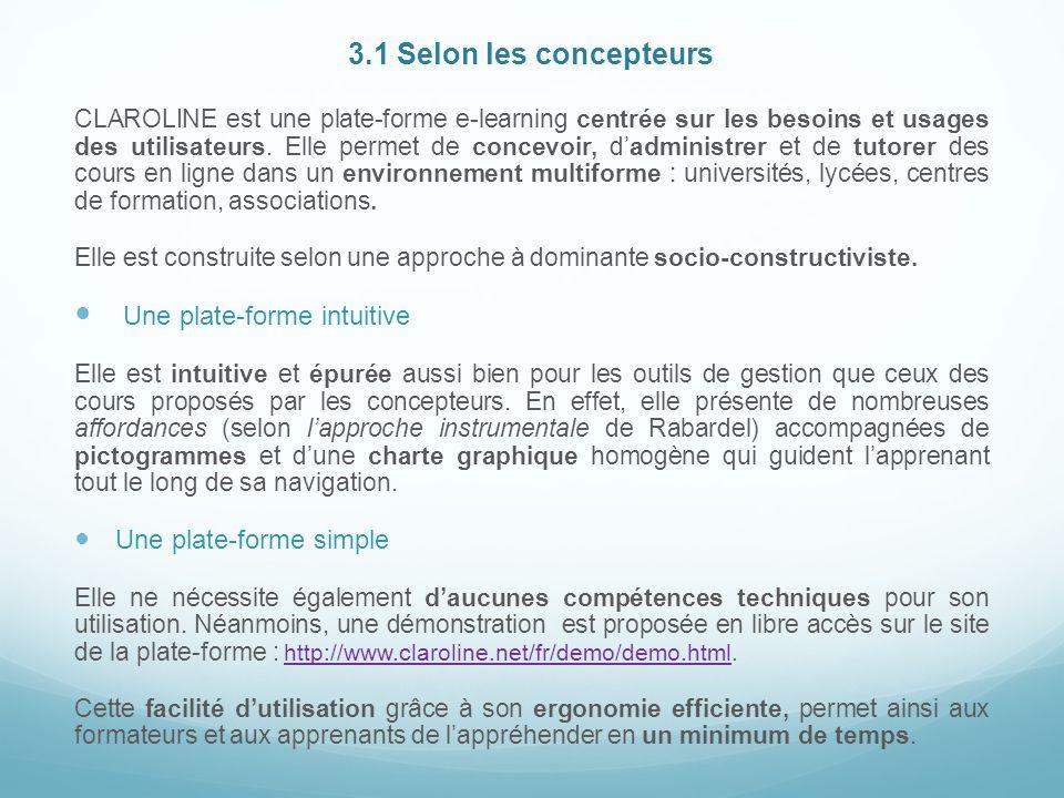 3.1 Selon les concepteurs CLAROLINE est une plate-forme e-learning centrée sur les besoins et usages des utilisateurs.