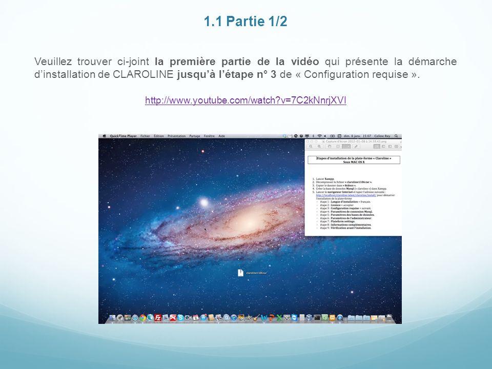 1.1 Partie 1/2 Veuillez trouver ci-joint la première partie de la vidéo qui présente la démarche dinstallation de CLAROLINE jusquà létape n° 3 de « Configuration requise ».