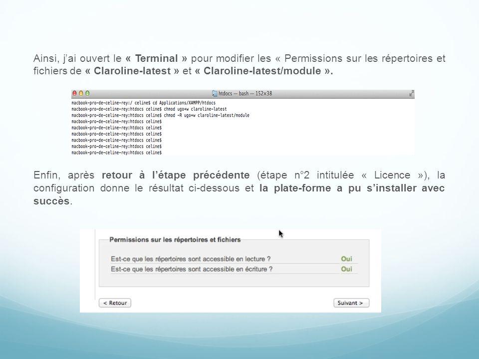 Ainsi, jai ouvert le « Terminal » pour modifier les « Permissions sur les répertoires et fichiers de « Claroline-latest » et « Claroline-latest/module ».