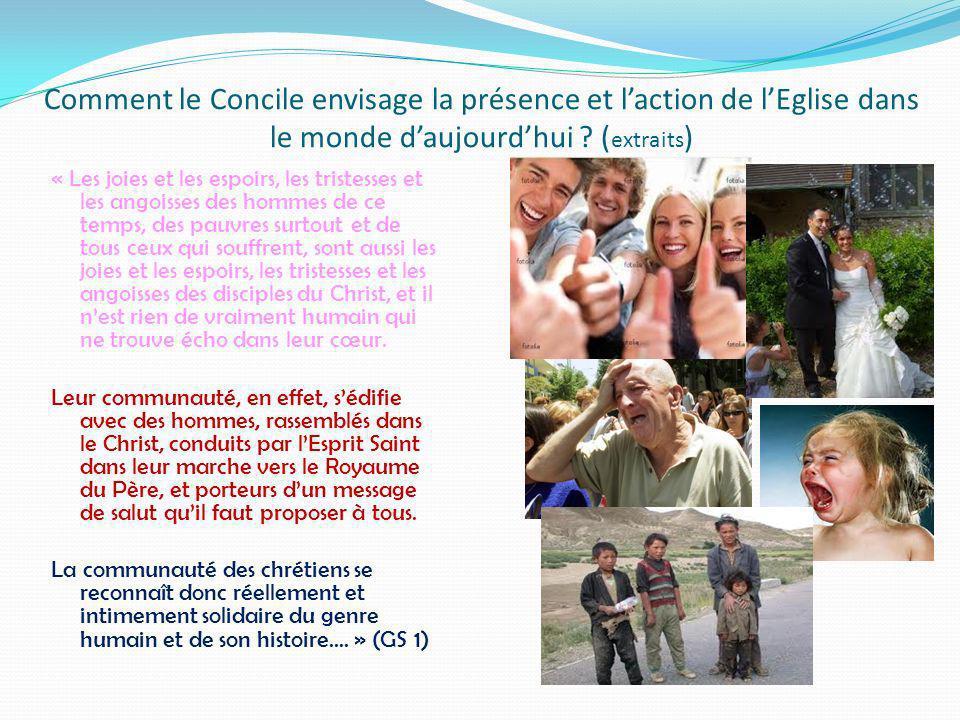 Comment le Concile envisage la présence et laction de lEglise dans le monde daujourdhui .