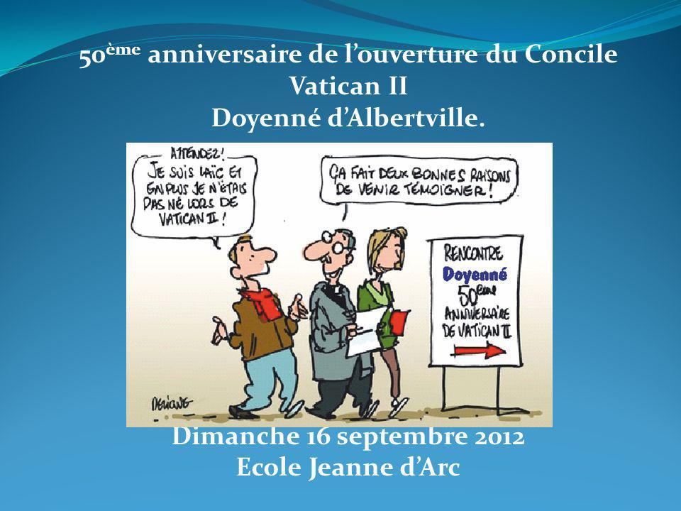 50 ème anniversaire de louverture du Concile Vatican II Doyenné dAlbertville.