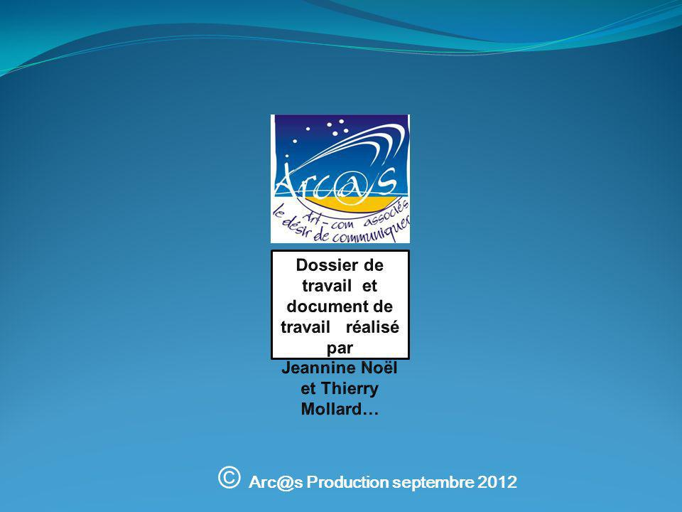 © Arc@s Production septembre 2012
