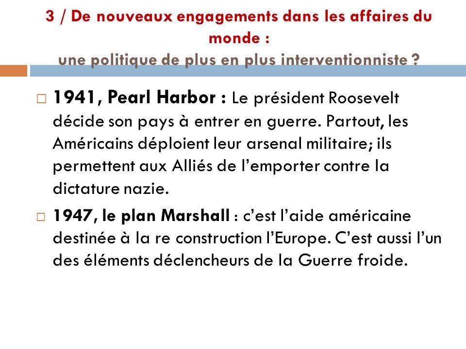 3 / De nouveaux engagements dans les affaires du monde : une politique de plus en plus interventionniste ? 1941, Pearl Harbor : Le président Roosevelt