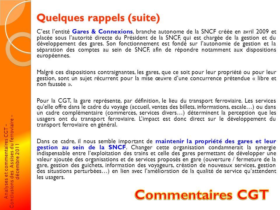 Quelques rappels (suite) Cest lentité Gares & Connexions, branche autonome de la SNCF créée en avril 2009 et placée sous lautorité directe du Présiden