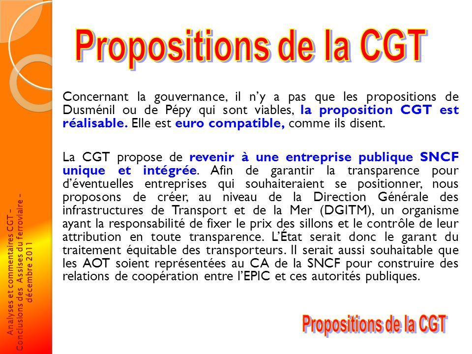 Concernant la gouvernance, il ny a pas que les propositions de Dusménil ou de Pépy qui sont viables, la proposition CGT est réalisable. Elle est euro