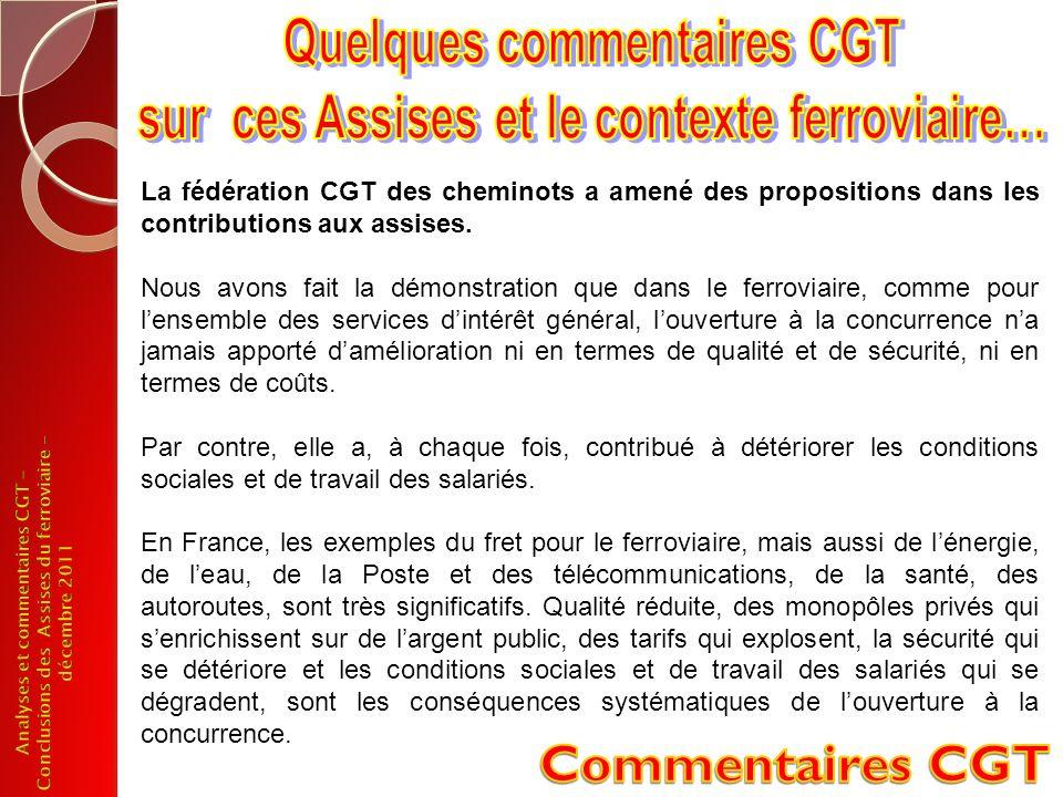 La fédération CGT des cheminots a amené des propositions dans les contributions aux assises. Nous avons fait la démonstration que dans le ferroviaire,