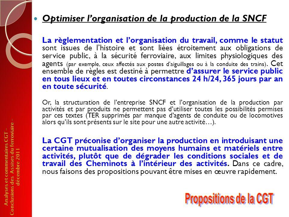 Optimiser lorganisation de la production de la SNCF La règlementation et lorganisation du travail, comme le statut sont issues de lhistoire et sont li