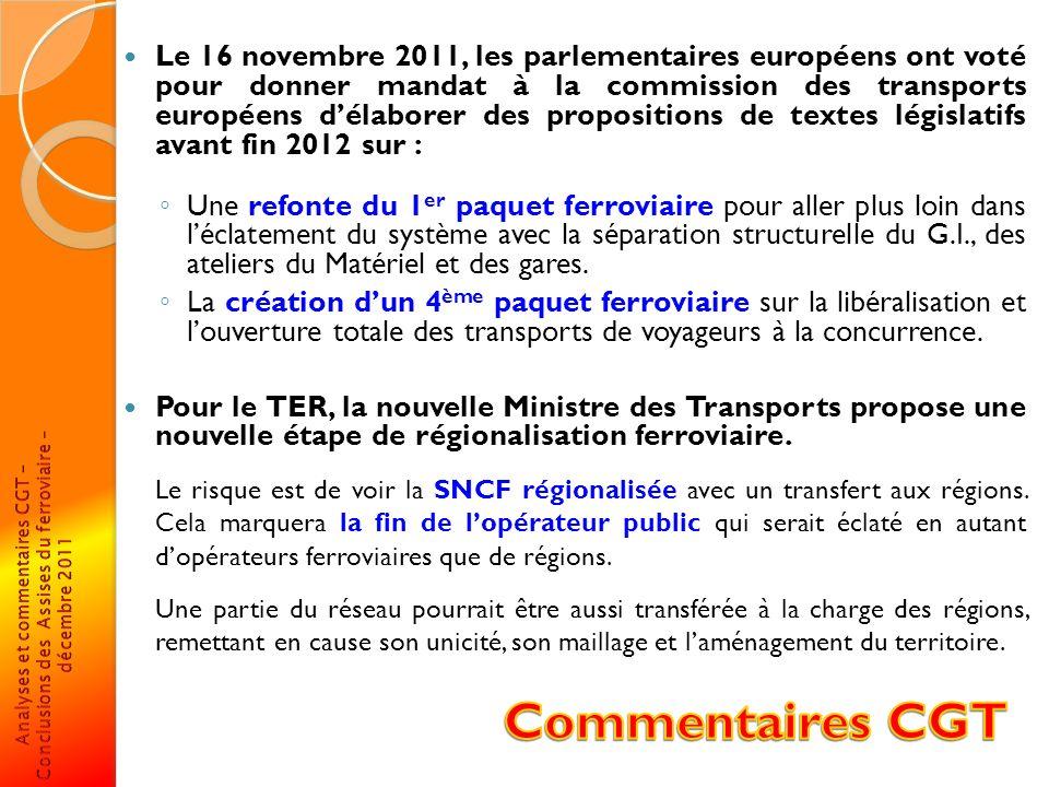 Le 16 novembre 2011, les parlementaires européens ont voté pour donner mandat à la commission des transports européens délaborer des propositions de t