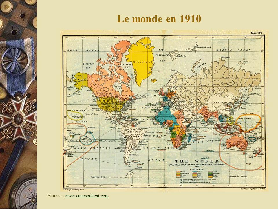 Le monde en 1910 Source : www.emersonkent.comwww.emersonkent.com