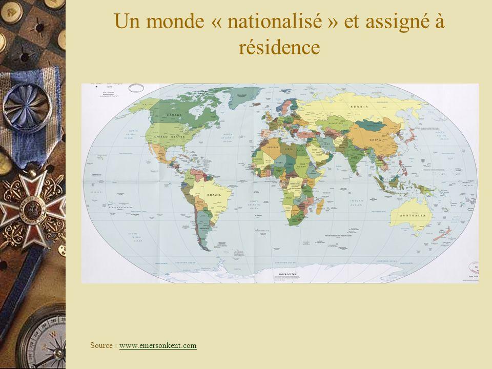 Un monde « nationalisé » et assigné à résidence Source : www.emersonkent.comwww.emersonkent.com