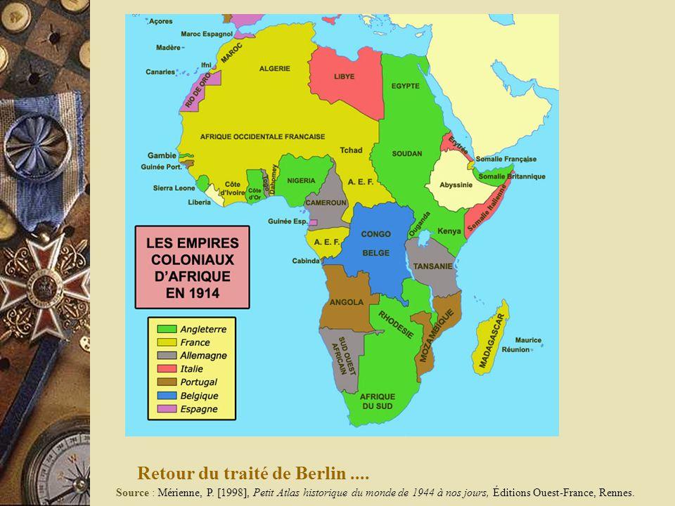 Retour du traité de Berlin.... Source : Mérienne, P. [1998], Petit Atlas historique du monde de 1944 à nos jours, Éditions Ouest-France, Rennes.