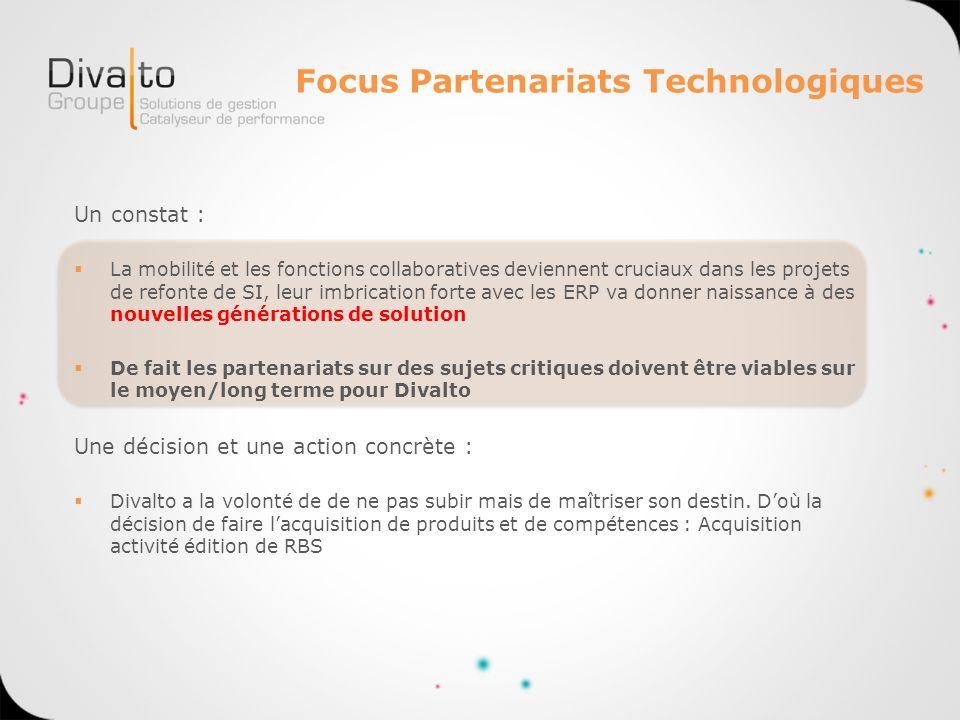 Focus Partenariats Technologiques Un constat : La mobilité et les fonctions collaboratives deviennent cruciaux dans les projets de refonte de SI, leur