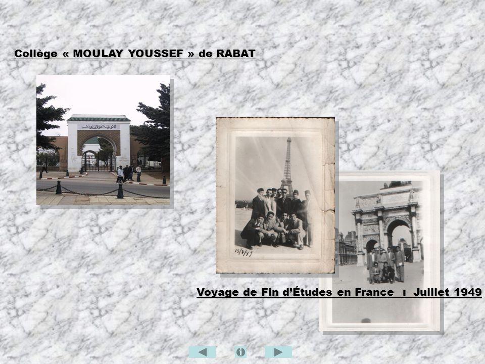 Collège « MOULAY YOUSSEF » de RABAT Voyage de Fin dÉtudes en France : Juillet 1949