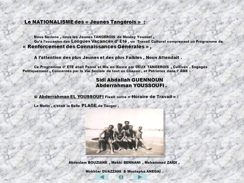 Le NATIONALISME des « Jeunes Tangérois » : Nous Savions, nous les Jeunes TANGEROIS de Moulay Youssef, Quà loccasion des Longues Vacances d Eté, un Tra