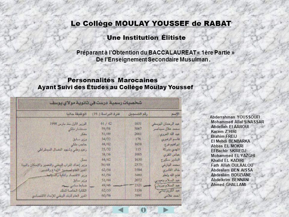 Le Collège MOULAY YOUSSEF de RABAT Une Institution Élitiste Préparant à lObtention du BACCALAUREAT « 1ère Partie » De lEnseignement Secondaire Musulma