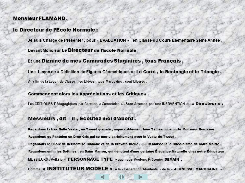Monsieur FLAMAND, le Directeur de lEcole Normale : Je suis Chargé de Présenter, pour « EVALUATION », en Classe du Cours Élémentaire 2ème Année, Devant