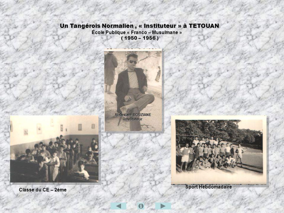 Un Tangérois Normalien, « Instituteur » à TETOUAN Un Tangérois Normalien, « Instituteur » à TETOUAN École Publique « Franco – Musulmane » École Publiq
