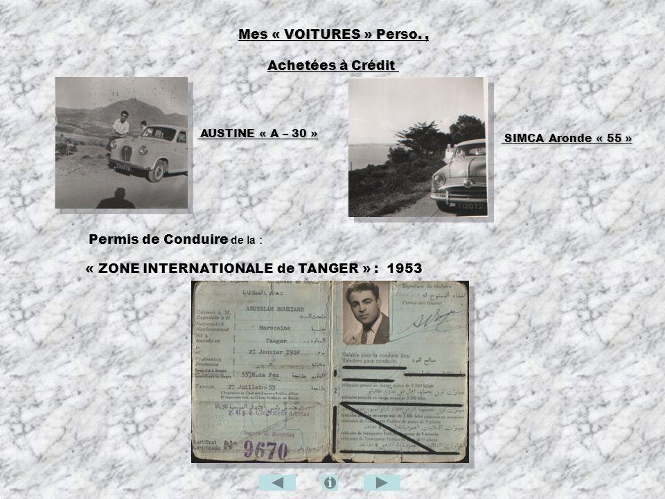 Mes « VOITURES » Perso., Achetées à Crédit Mes « VOITURES » Perso., Achetées à Crédit Permis de Conduire de la : « ZONE INTERNATIONALE de TANGER » : 1