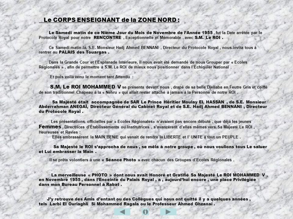 Le CORPS ENSEIGNANT de la ZONE NORD : Le CORPS ENSEIGNANT de la ZONE NORD : Le Samedi matin de ce Nième Jour du Mois de Novembre de lAnnée 1955, fut l