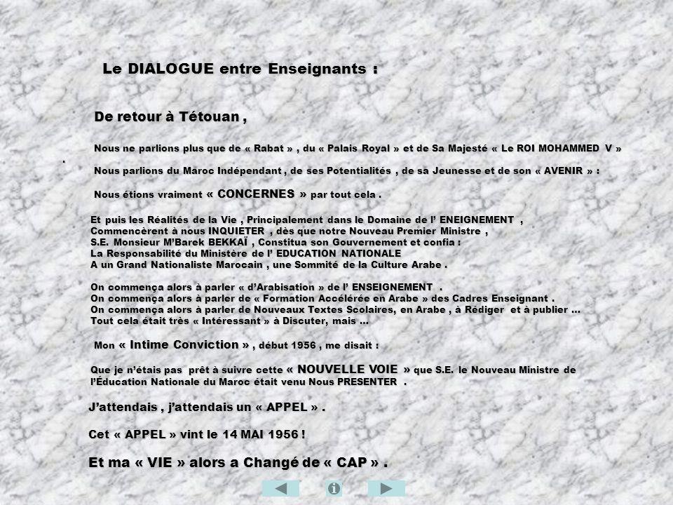 Le DIALOGUE entre Enseignants : Le DIALOGUE entre Enseignants : De retour à Tétouan, De retour à Tétouan, Nous ne parlions plus que de « Rabat », du «