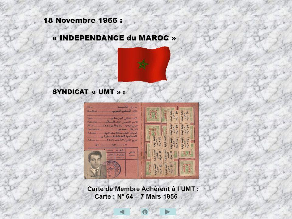 18 Novembre 1955 : « INDEPENDANCE du MAROC » « INDEPENDANCE du MAROC » SYNDICAT « UMT » : Carte de Membre Adhérent à lUMT : Carte de Membre Adhérent à