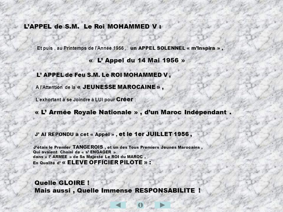 LAPPEL de S.M. Le Roi MOHAMMED V : un APPEL SOLENNEL « mInspira », Et puis, au Printemps de lAnnée 1956, un APPEL SOLENNEL « mInspira », « L Appel du