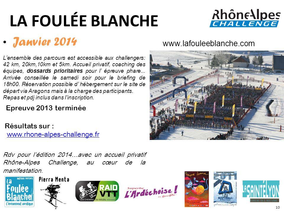 LA FOULÉE BLANCHE Janvier 2014 Lensemble des parcours est accessible aux challengers: 42 km, 20km,10km et 5km. Accueil privatif, coaching des équipes,