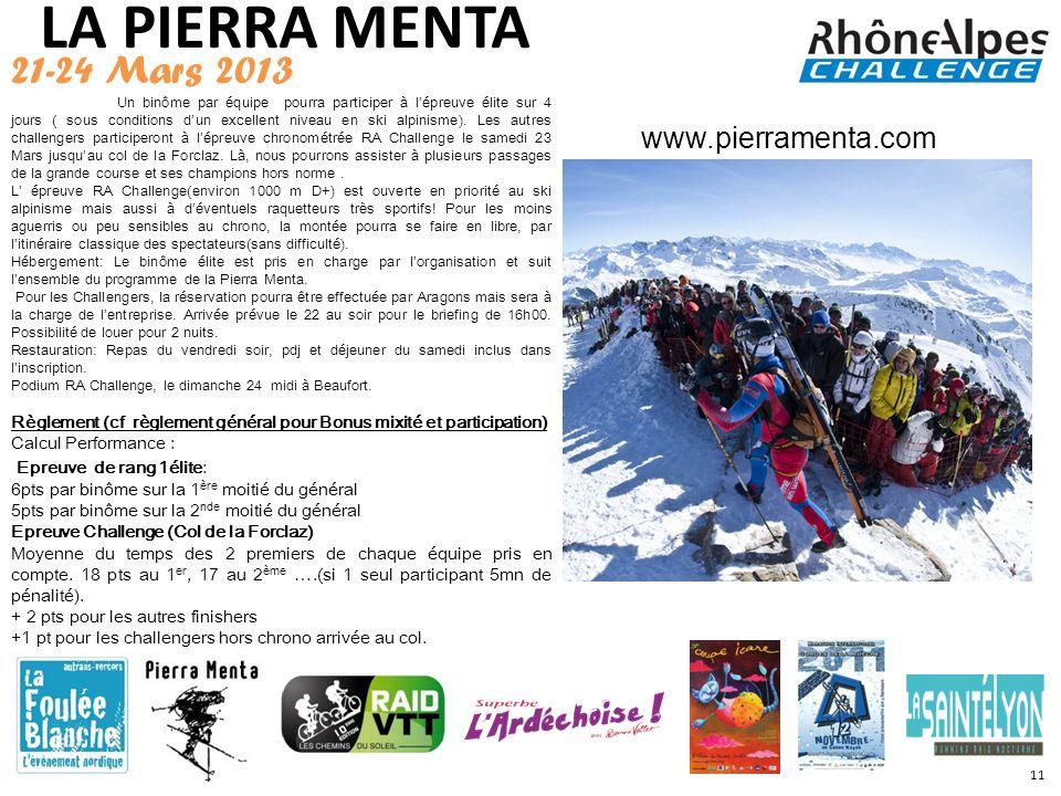 LA PIERRA MENTA 21-24 Mars 2013 Un binôme par équipe pourra participer à lépreuve élite sur 4 jours ( sous conditions dun excellent niveau en ski alpi
