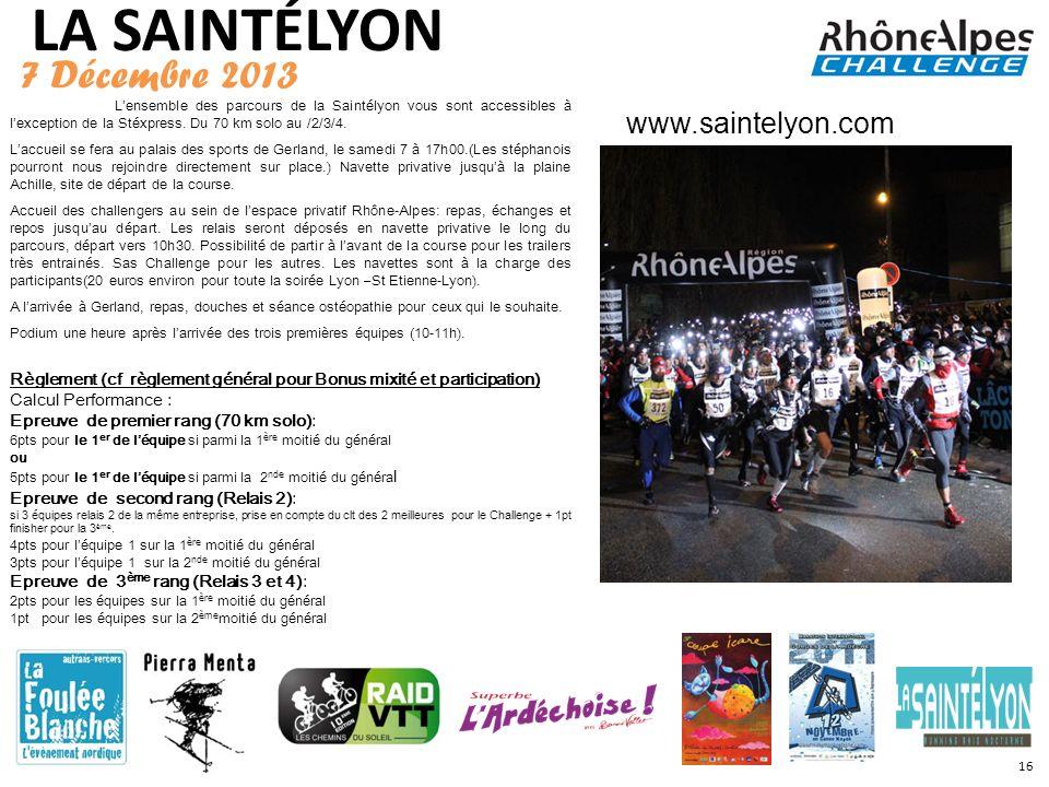 LA SAINTÉLYON 7 Décembre 2013 Lensemble des parcours de la Saintélyon vous sont accessibles à lexception de la Stéxpress. Du 70 km solo au /2/3/4. Lac