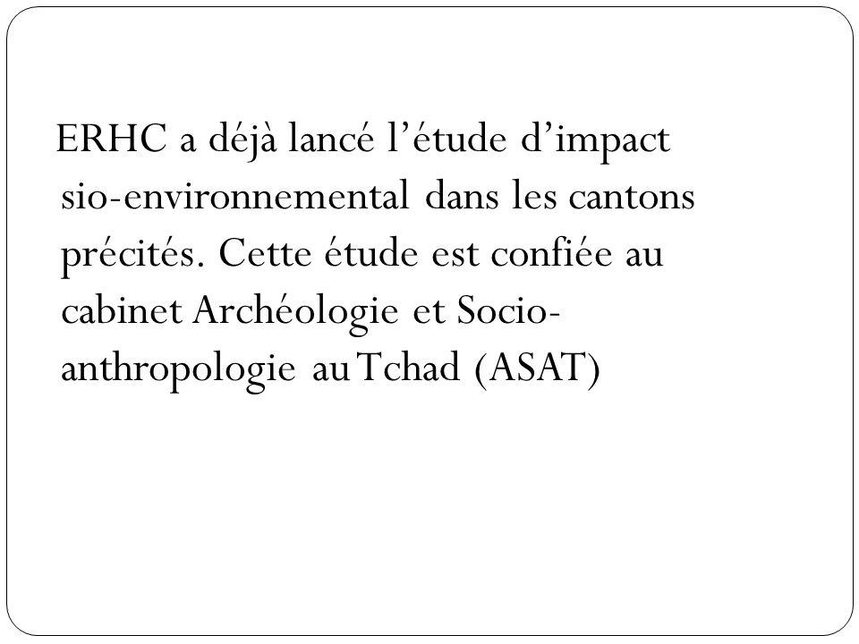ERHC a déjà lancé létude dimpact sio-environnemental dans les cantons précités.