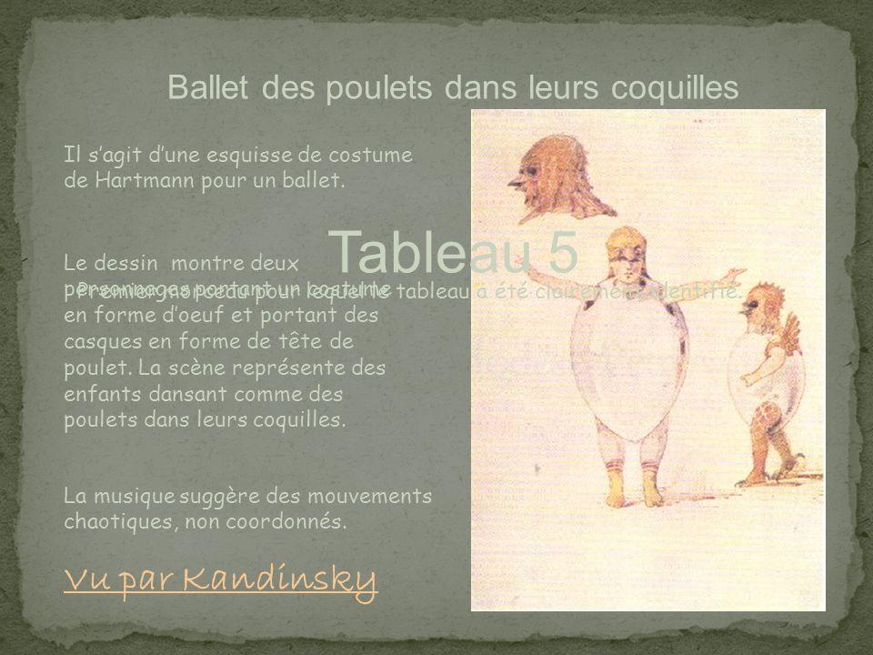 Ballet des poulets dans leurs coquilles Tableau 5 Premier morceau pour lequel le tableau a été clairement identifié. Le dessin montre deux personnages