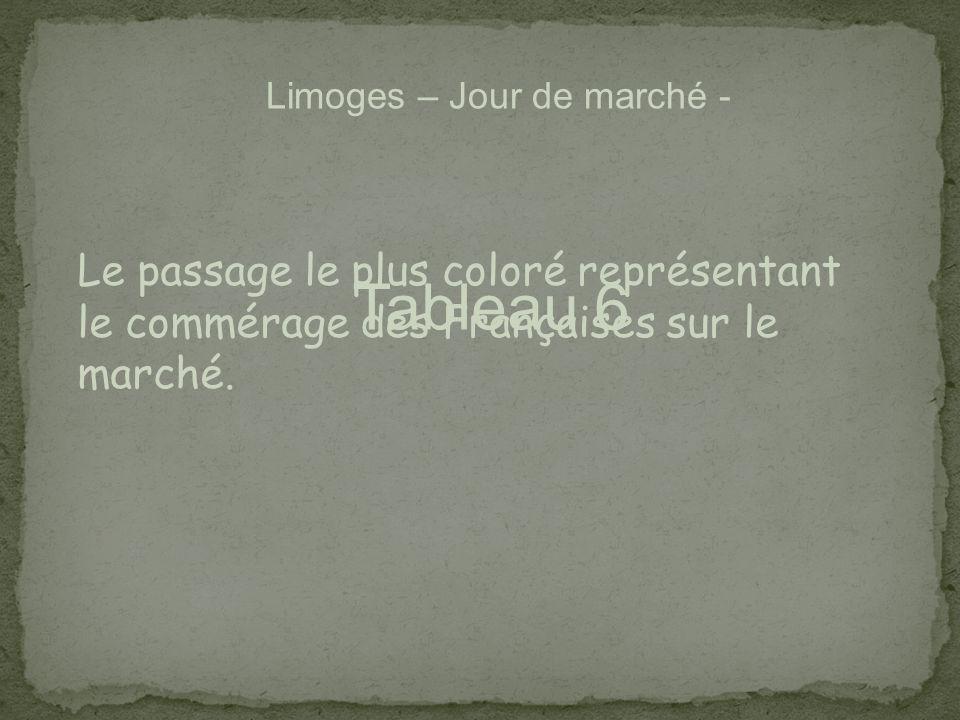 Limoges – Jour de marché - Tableau 6 Le passage le plus coloré représentant le commérage des Françaises sur le marché.