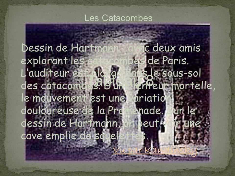 Tableau 8 Les Catacombes Dessin de Hartmann : avec deux amis explorant les catacombes de Paris. Lauditeur est plongé dans le sous-sol des catacombes.
