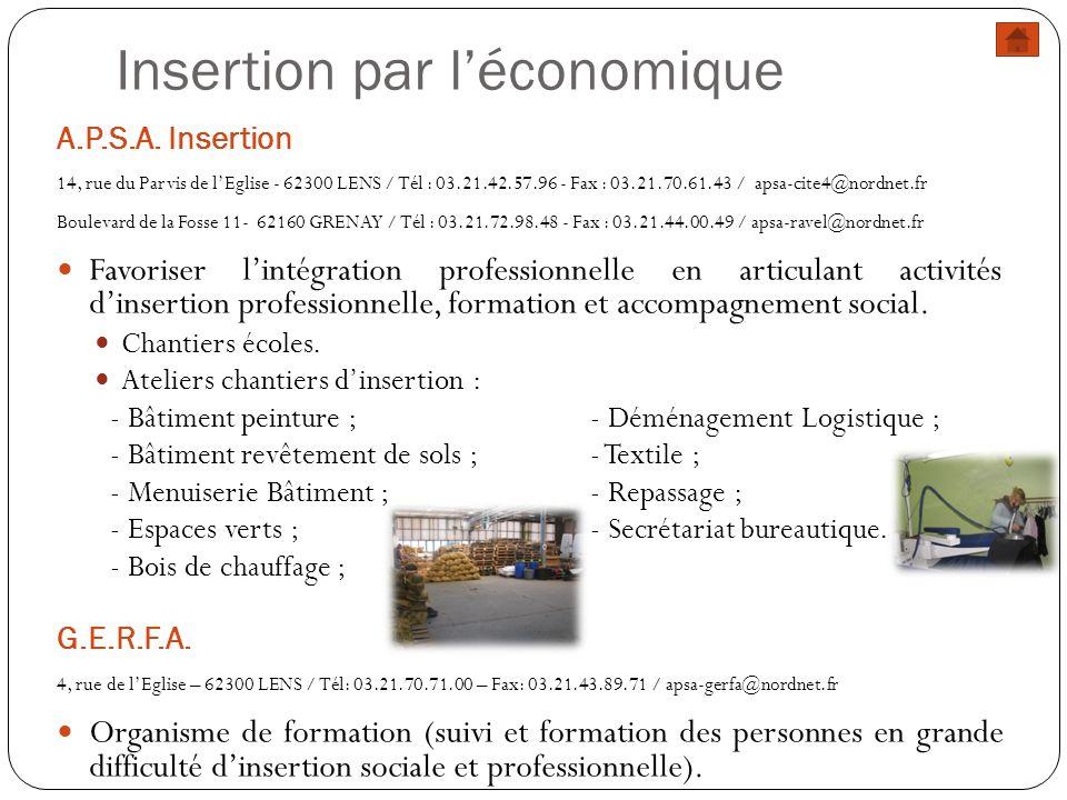 Insertion par léconomique A.P.S.A. Insertion 14, rue du Parvis de lEglise - 62300 LENS / Tél : 03.21.42.57.96 - Fax : 03.21.70.61.43 / apsa-cite4@nord