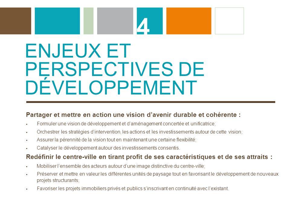 ENJEUX ET PERSPECTIVES DE DÉVELOPPEMENT 4 Partager et mettre en action une vision davenir durable et cohérente : Formuler une vision de développement