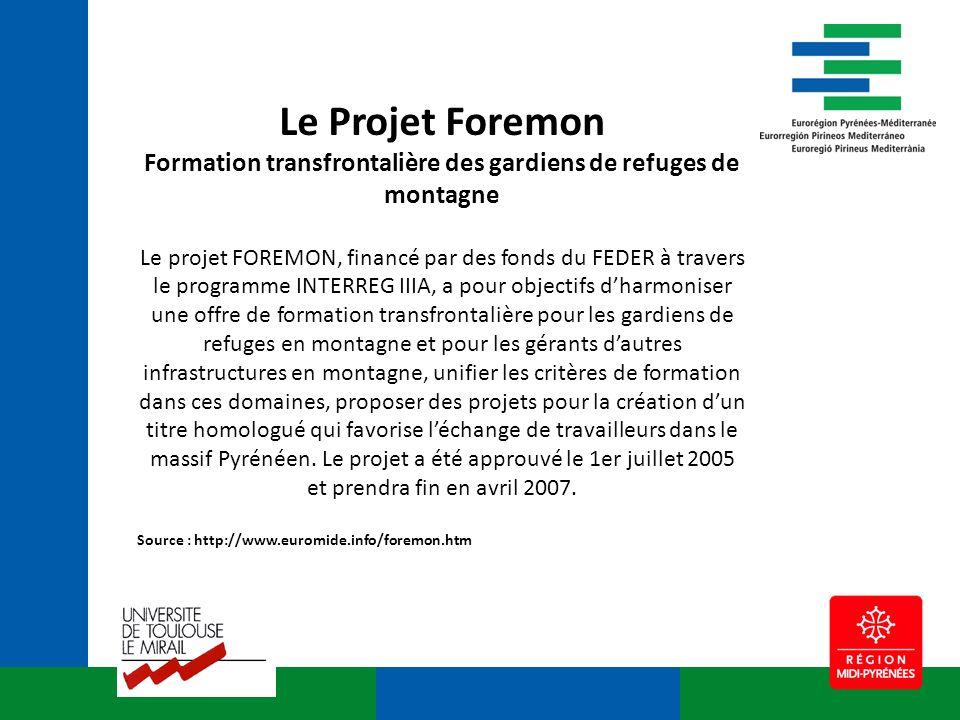 Le Projet Foremon Formation transfrontalière des gardiens de refuges de montagne Le projet FOREMON, financé par des fonds du FEDER à travers le progra