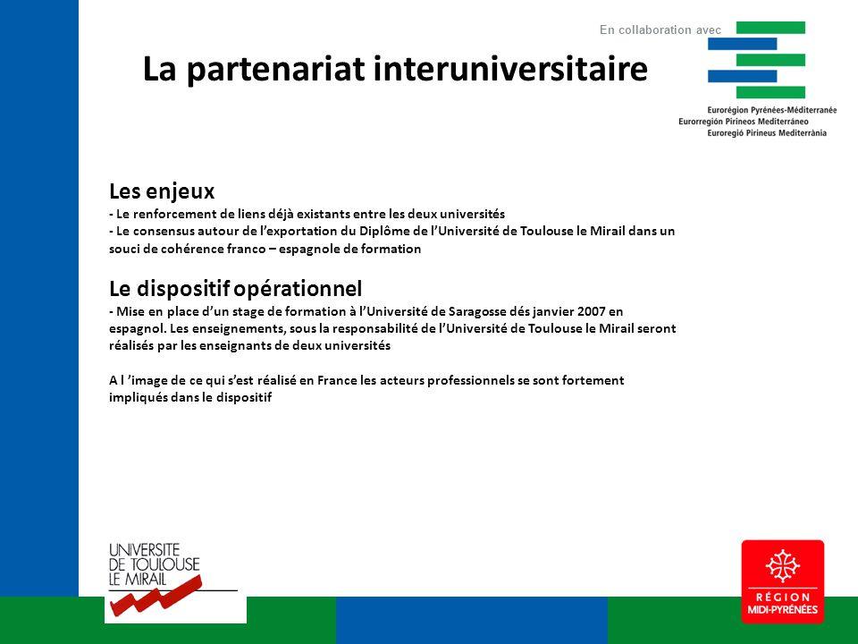 La partenariat interuniversitaire Les enjeux - Le renforcement de liens déjà existants entre les deux universités - Le consensus autour de lexportatio