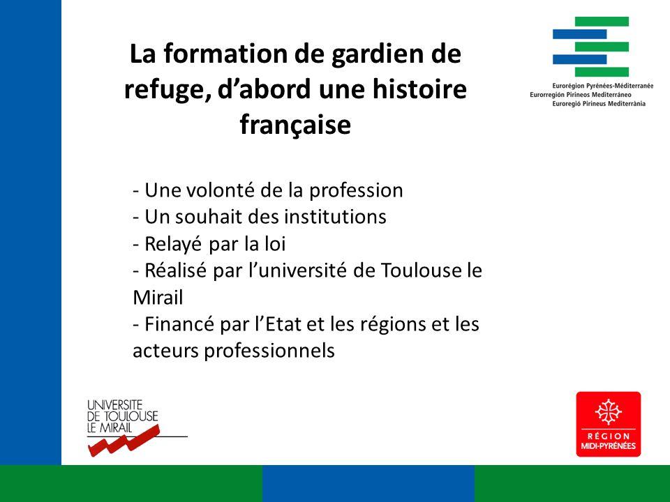 La formation de gardien de refuge, dabord une histoire française - Une volonté de la profession - Un souhait des institutions - Relayé par la loi - Ré