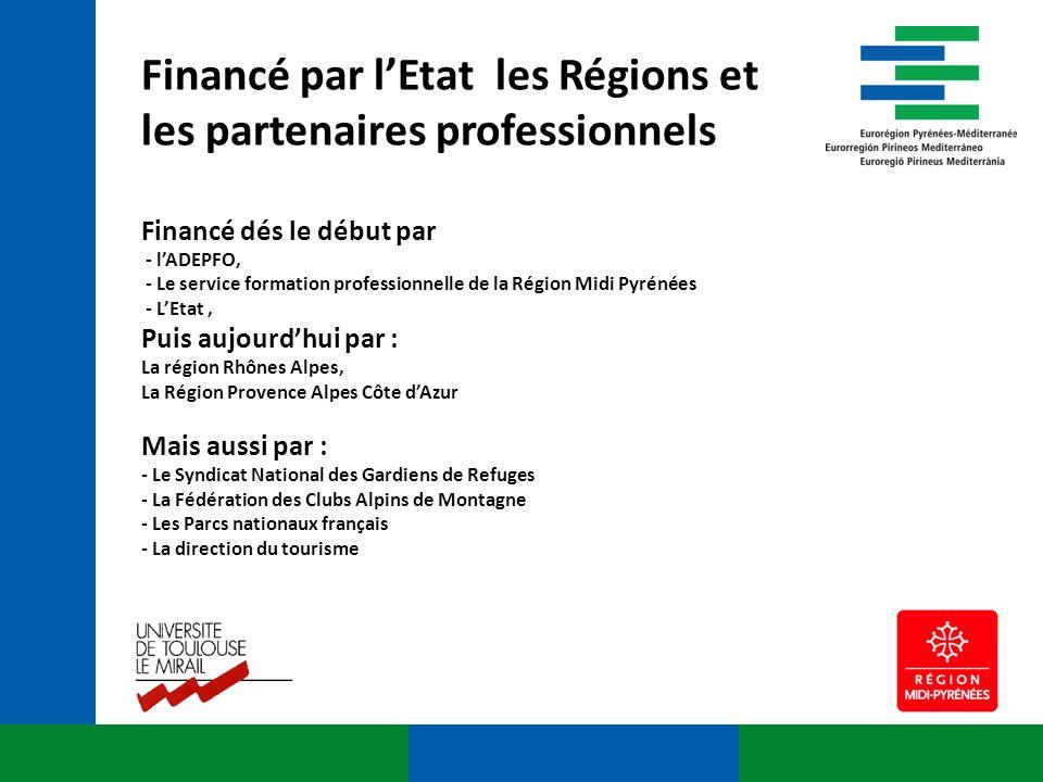 Financé par lEtat les Régions et les partenaires professionnels Financé dés le début par - lADEPFO, - Le service formation professionnelle de la Régio