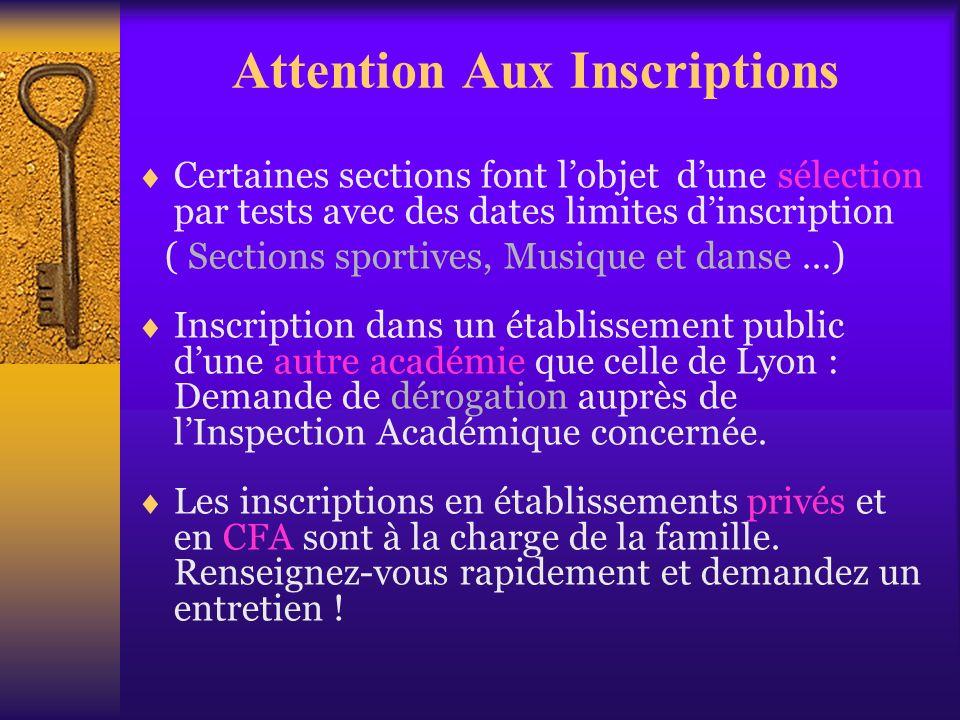 Attention Aux Inscriptions Certaines sections font lobjet dune sélection par tests avec des dates limites dinscription ( Sections sportives, Musique e
