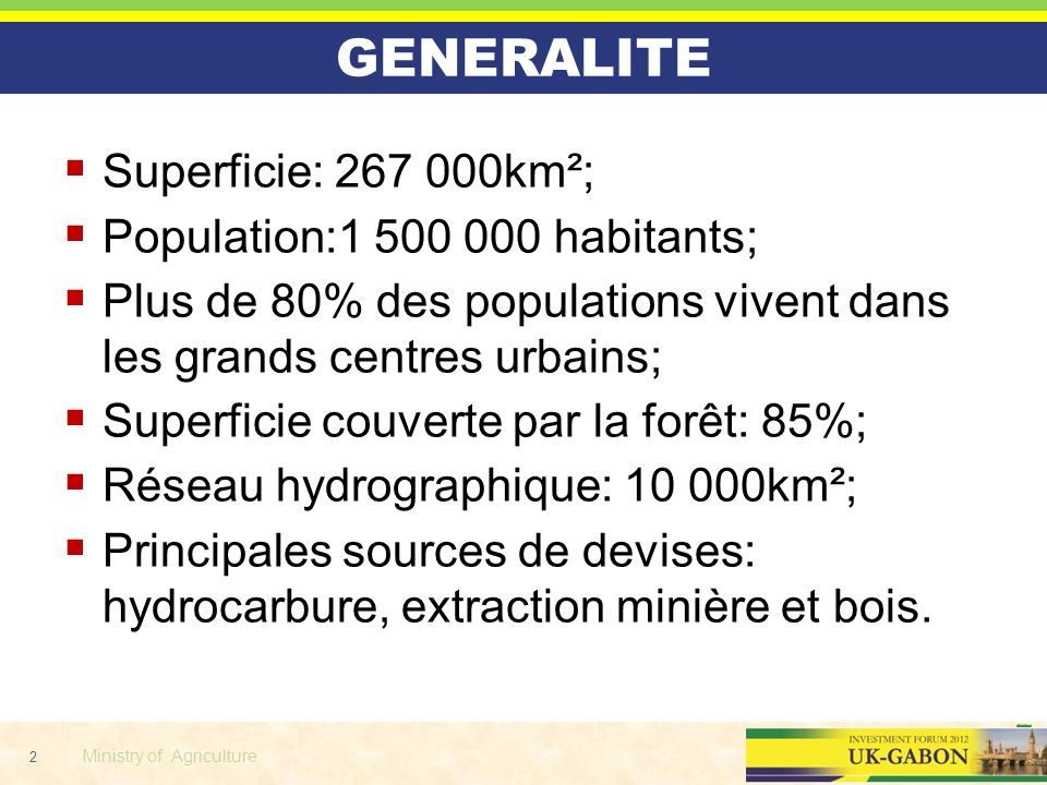 2 Ministry of Agriculture GENERALITE Superficie: 267 000km²; Population:1 500 000 habitants; Plus de 80% des populations vivent dans les grands centre