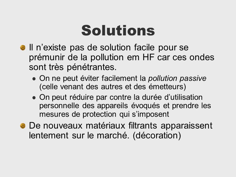 Solutions Il nexiste pas de solution facile pour se prémunir de la pollution em HF car ces ondes sont très pénétrantes. On ne peut éviter facilement l