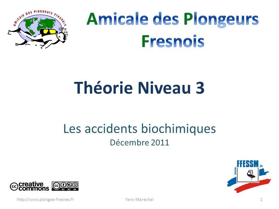 Composition de lair Azote (N2) : 78 % (on retiendra 80%) Oxygène (O2) : 21 % (on retiendra 20%) Dioxyde de carbone (CO2) : 0,03 % (Gaz carbonique) Gaz rares : argon, xénon, krypton… : 0,97 % http://www.plongee-fresnes.frYann Marechal2