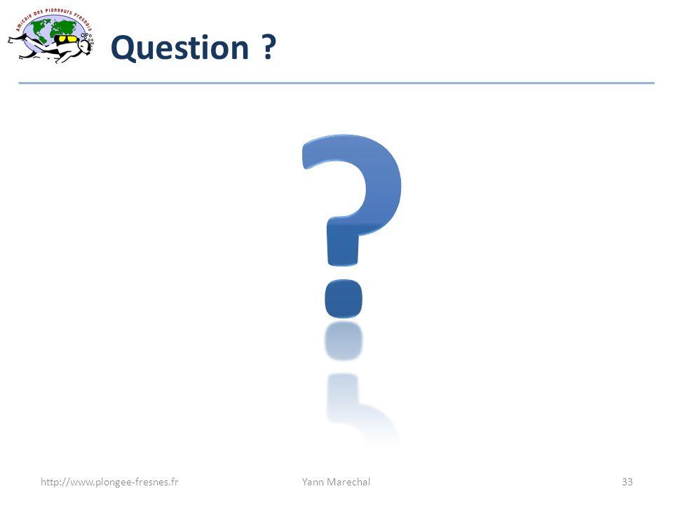Question ? http://www.plongee-fresnes.frYann Marechal33