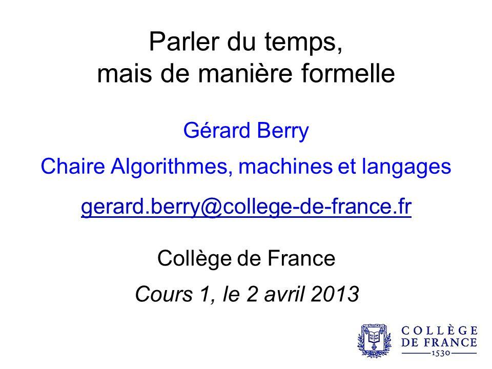 02/04/2013 71 G.Berry, Collège de France Scheduler cyclique round-robin-2 Cycle combinatoire .