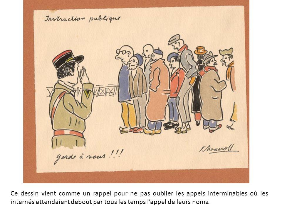 Ce dessin vient comme un rappel pour ne pas oublier les appels interminables où les internés attendaient debout par tous les temps lappel de leurs noms.